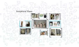 Sculptural Vases