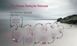 Women During the Holocaust