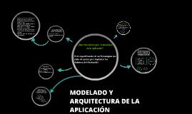 Copy of Copy of MODELADO Y ARQUITECTURA DE LA APLICACION