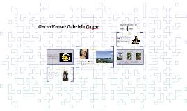 Get to Know : Gabriela Gagno