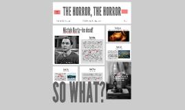 THE HORROR, THE HORROR