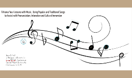 Copy of Enhance Your Lessons with Music;  Using Popular and Traditio