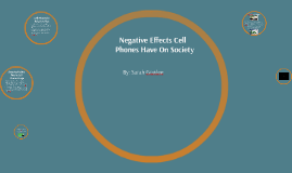 the negative effects of the use of cellular phones while driving The negative effects of cell phone use cell phone use while driving will greatly reduce the risk of accident parents should limit children's use of cell.