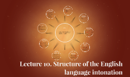 Lecture 10. Structure of the English language intonation