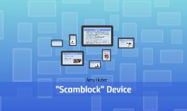 "AGNG 361 Final- ""Scamblock Device"""