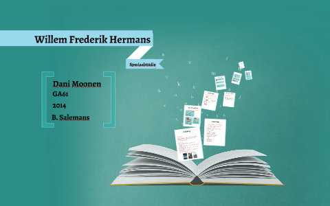 Willem Frederik Hermans By Dani Moonen On Prezi