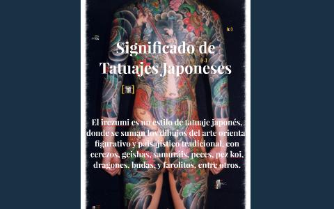 Significado De Tatuajes Japoneses By Felipe Zambrano On Prezi
