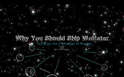 Why You Should Ship Wolfstar by bucky barnes on Prezi