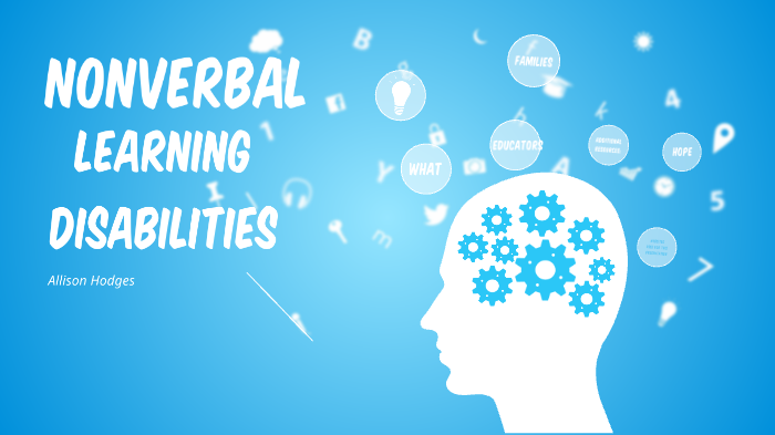 What Is Non Verbal Learning Disorder >> Nonverbal Learning Disabilities By Allison Hodges On Prezi Next
