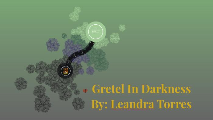 gretel in darkness analysis
