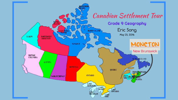 Map Of Canada Grade 9.Moncton Geography Project Grade 9 By Eric Song On Prezi
