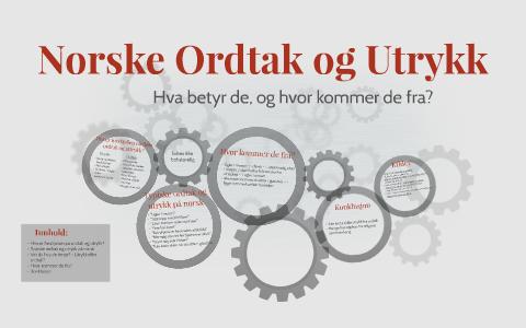 63c5d10a Norske Ordtak og Ordtrykk by Idun Tresse on Prezi