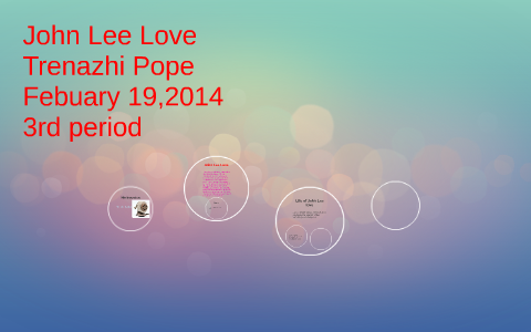 john lee love by trenazhi pope on prezi