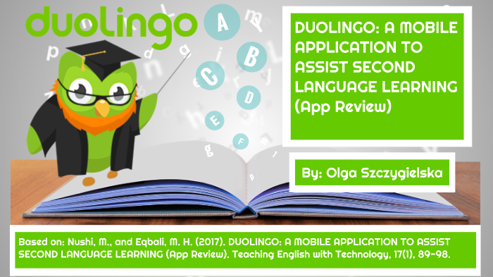 DUOLINGO: A MOBILE APPLICATION TO ASSIST SECOND LANGUAGE
