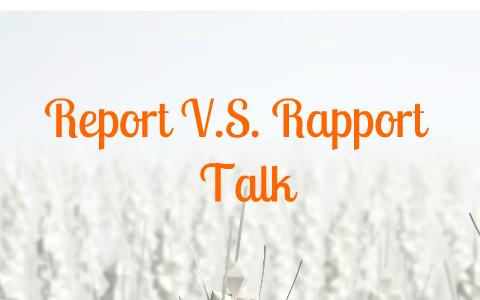 Rapport VS Report Talk by Vanessa Alcorta