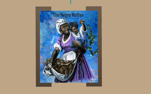 the negro mother analysis