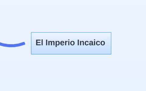 El Imperio Inacaico By Gabriel Rubio Bonifaz On Prezi