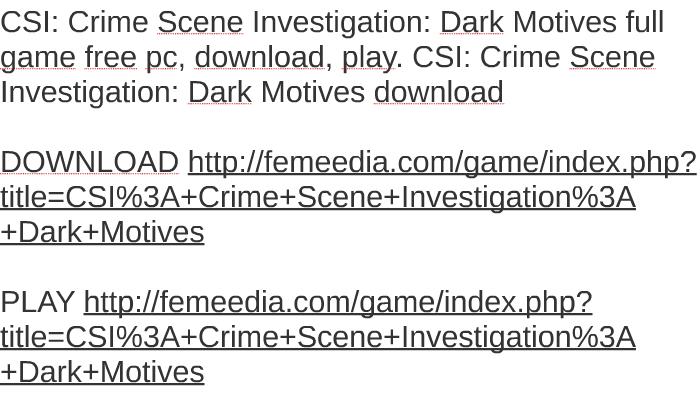 Csi: dark motives free download archives igggames.