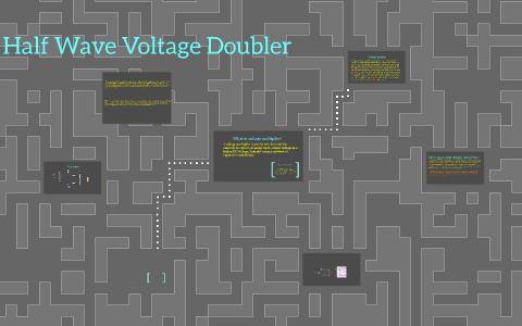 Half Wave Voltage Doubler by adrian de guzm on Prezi