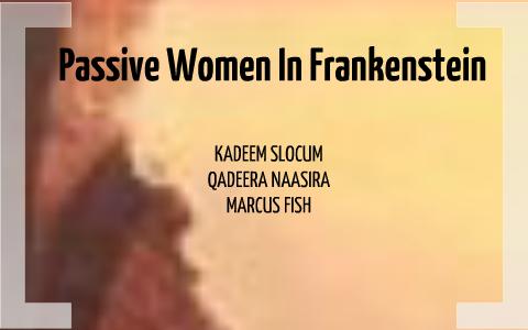 passive women in frankenstein