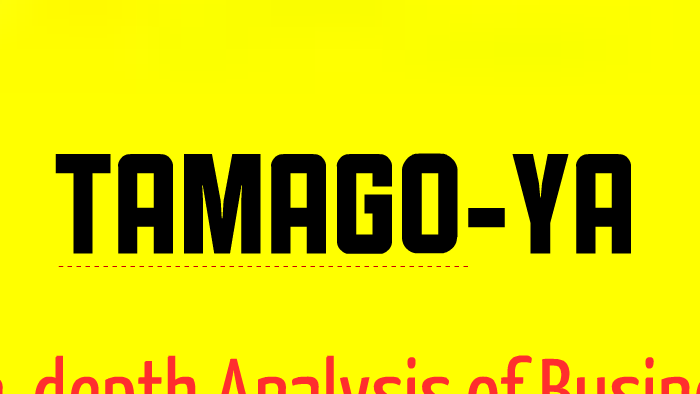 tamago ya case study analysis