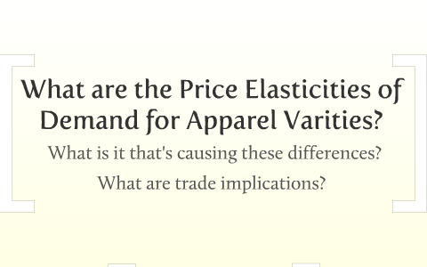 What Is The Price Elasticity Of Demand Of Apparel By Lauren Martinez