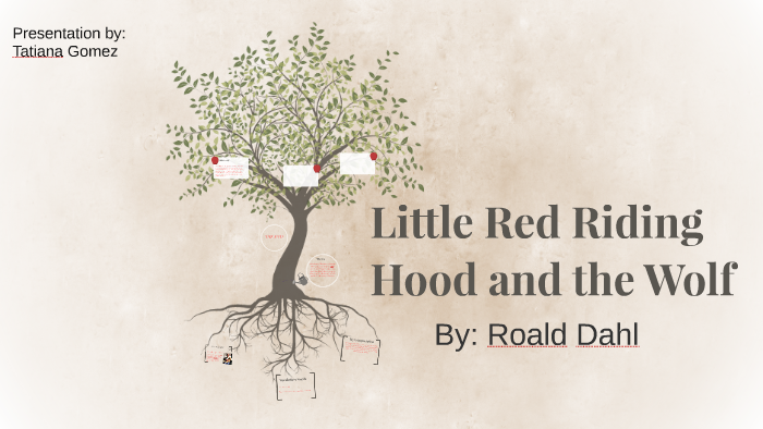 Little Red Riding Hood And The Wolf By Tatiana Gomez On Prezi