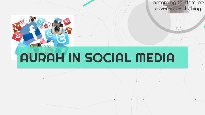 AURAH IN SOCIAL MEDIA by husna razak on Prezi