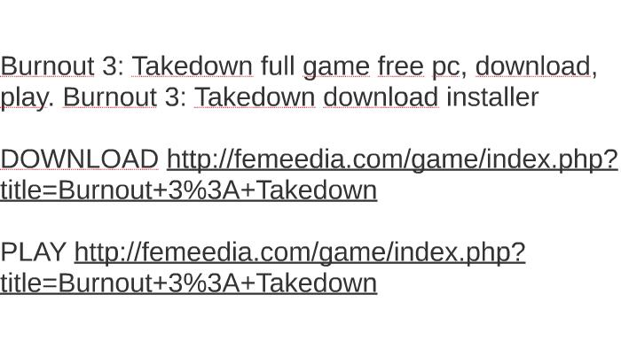 Download game burnout 3 takedown pc indowebster