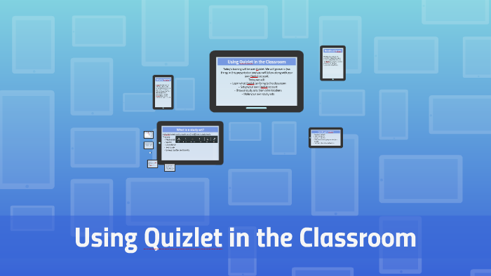 Using Quizlet in the Classroom by Kayla Barker on Prezi