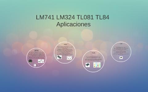LM741 LM324 TL081 TL84 by jennifer avila on Prezi