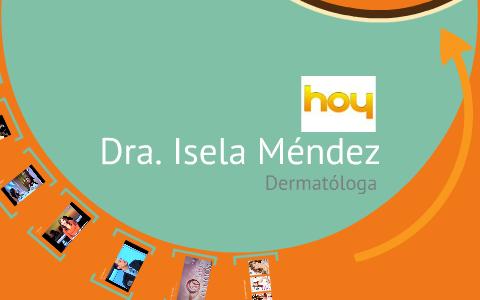 Dra. Isela Méndez by Iliana Garcia on Prezi Iliana Mendez Garcia