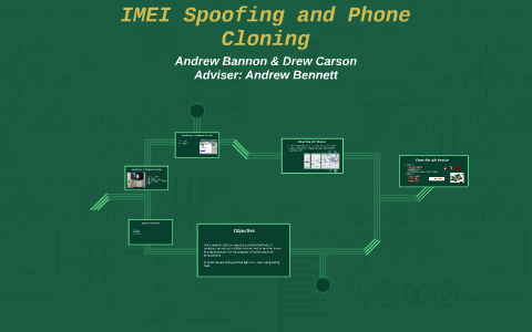 IMEI Spoofing and Phone Cloning by Andrew Bannon on Prezi