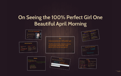 on seeing the 100 perfect girl one beautiful april morning