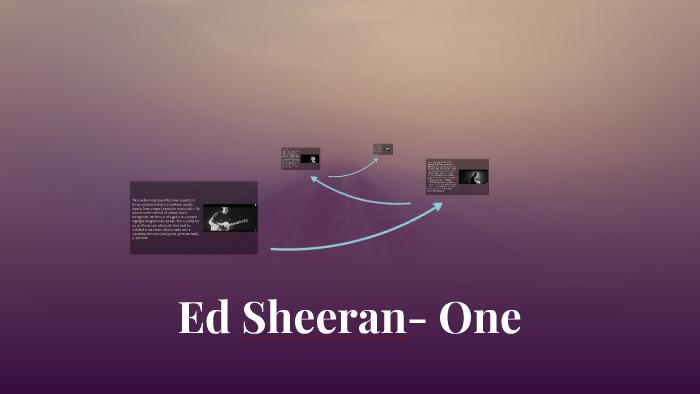 Ed Sheeran- One by ragini jhanji on Prezi