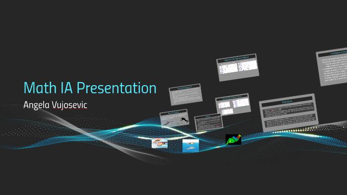 Math IA Presentation by Angela Vujosevic on Prezi