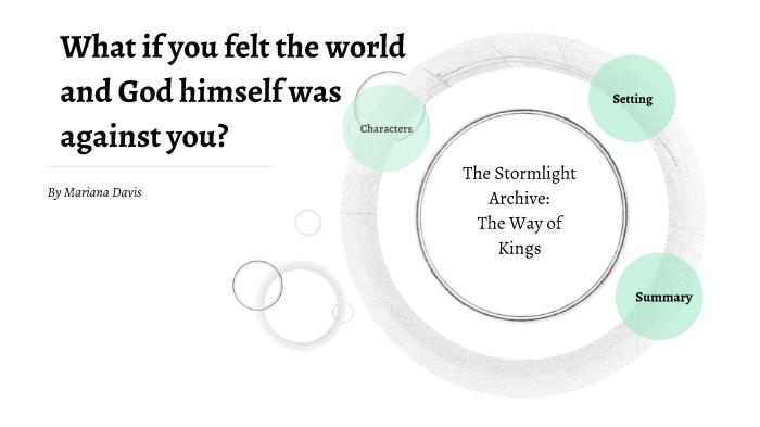 The Way Of Kings By Mariana Davis On Prezi Next