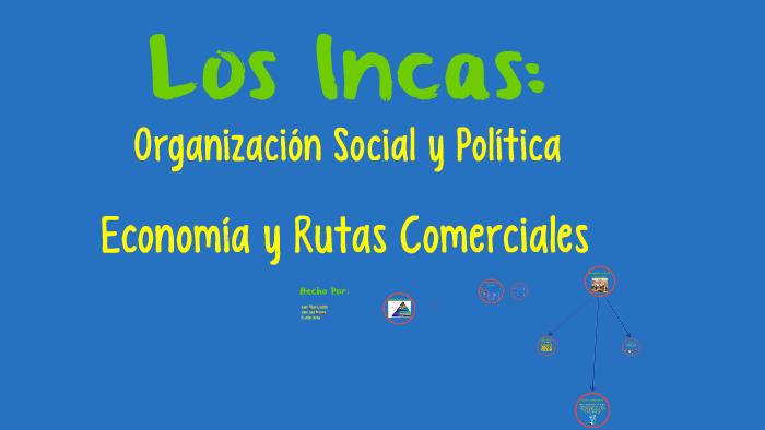 Organización Social, Política y Económica de los Incas by on
