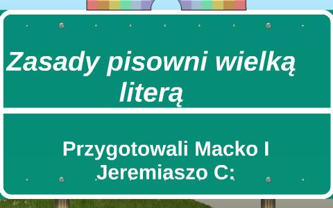 Zasady Pisowni Wielką Literą By Maciej Gnojski On Prezi