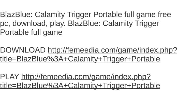 blazblue calamity trigger pc free download