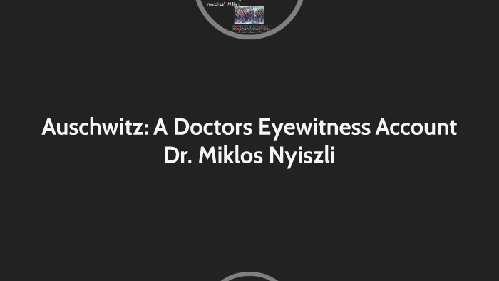 Auschwitz: A Doctors Eyewitness Account