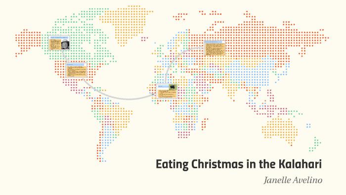 Eating Christmas In The Kalahari.Eating Christmas In The Kalahari By Janelle Avelino On Prezi