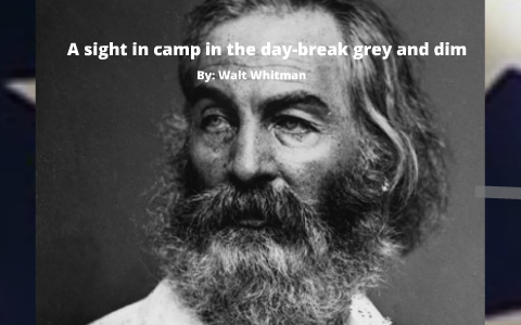A Sight In Camp The Daybreak Gray And Dim By Joey Hawkins On Prezi