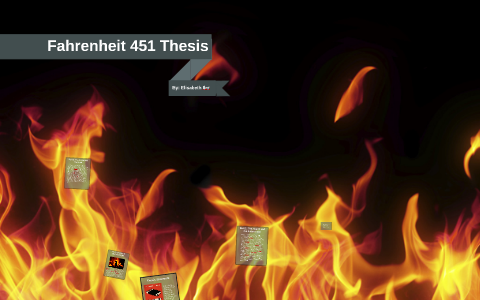 fahrenheit  thesis by elisabeth iler on prezi