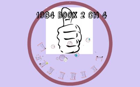 1984 Book 2 Ch 4 by Crielle Alvaran on Prezi