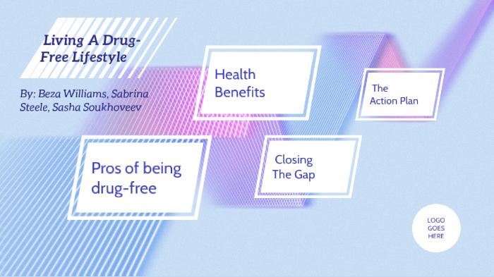 Living A Drug-Free Lifestyle by Beza Williams on Prezi Next