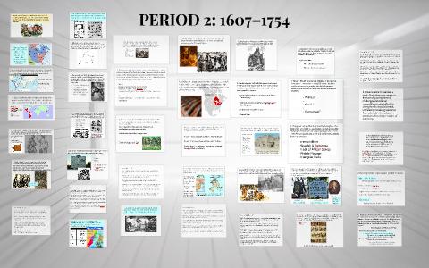 PERIOD 2: 1607–1754 by Joe Jarquin on Prezi