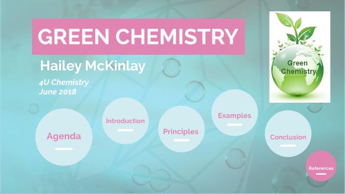 Green Chemistry by Hailey Mckinlay on Prezi Next