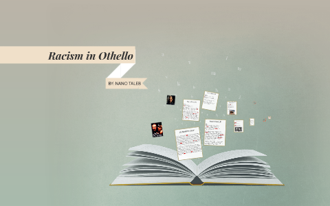 Racism in Othello by The Fat Five on Prezi