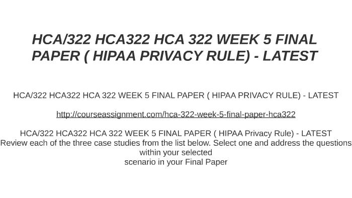 HCA/322 HCA322 HCA 322 WEEK 5 FINAL PAPER ( HIPAA PRIVACY RU
